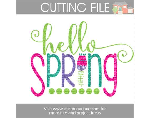 Hello Spring Svg File Burton Avenue