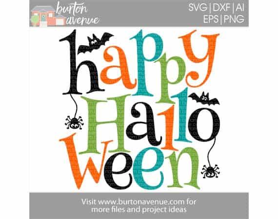Free Svg Cut File Happy Halloween W Bats Spiders Burton Avenue