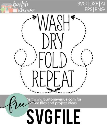 Download Free SVG Cut File - Wash Dry Fold Repeat w/Arrows - Burton ...