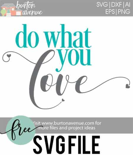 So many possibilities of DIY projects with this FREE Do What You Love SVG file download, Do What You LOVE SVG, PNG, EPS & DXF download. Do What You Love SVG file, Free SVG file works with Cricut, Cameo Silhouette and other major cutting machines. Free cut file download