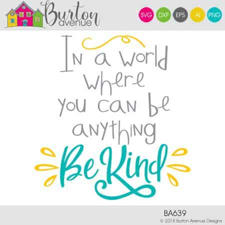 This free SVG file will be available to download for free until 1/29/19. So many possibilities of DIY projects with this Free Be Kind SVG. Make signs, pillows, t-shirts and more with this Free Be Kind SVG file. Free Ai, SVG, PNG, EPS & DXF download. Free Be Kind SVG files works with Cricut, Cameo Silhouette and other major cutting machines. #kindnesssvg #silhouette #cricutexplore