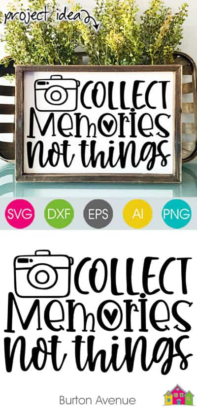 Collect Memories Not Things SVG File