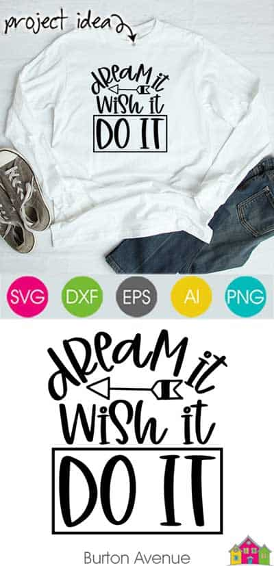 Dream It Wish It Do It – Limited Time Free SVG File