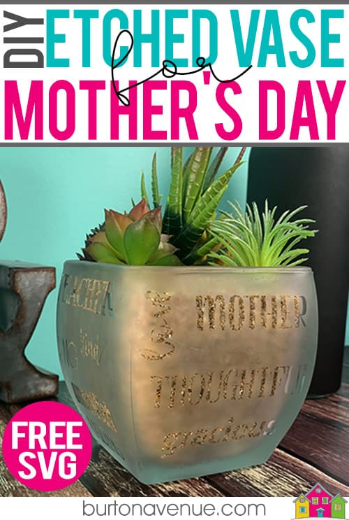 Mother's Day Gift Ideas for Silhouette & Cricut: Make an etched vase for Mother's Day with your silhouette or cricut. #mothersdaysilhouette #mothersdaycricut #mothersdaysvg