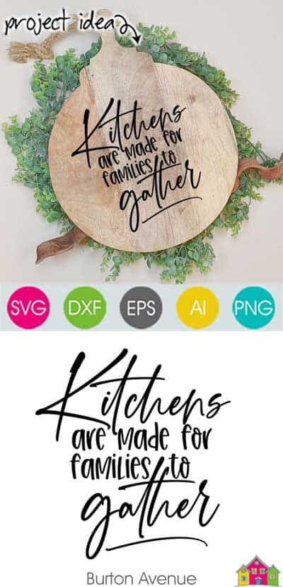 Kitchens are Made for Families to Gather SVG File