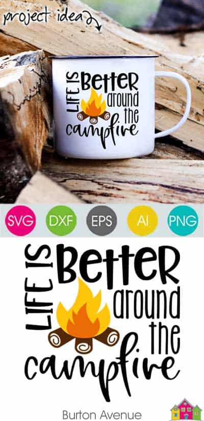 Life is Better Around the Campfire – Limited Time Free SVG File