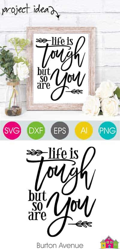 Life is Tough but so are You – Limited Time Free SVG File