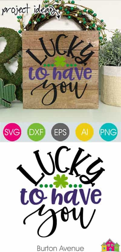 This free SVG file will be available to download for free until 3/12/19. So many possibilities of DIY projects with this Lucky to have You SVG. Make signs, pillows, t-shirts and more with this Lucky to have You SVG file. Free Ai, SVG, PNG, EPS & DXF download. Lucky to have You SVG files works with Cricut, Cameo Silhouette and other major cutting machines. #stpatrickssilhouette #stpatrickscircut #stpatrickssvg #silhouette #cricutexplore
