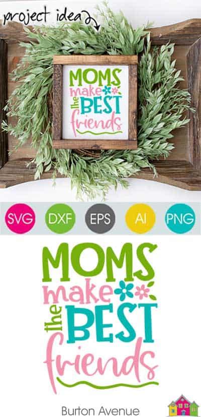 Moms Make the Best Friends SVG File