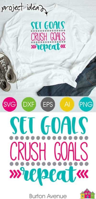Set Goals Crush Goals Repeat – Limited Time Free SVG File