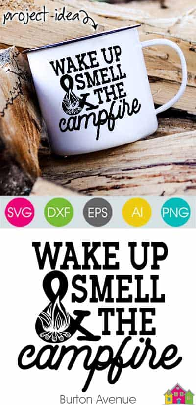 Wake Up and Smell the Campfire SVG File