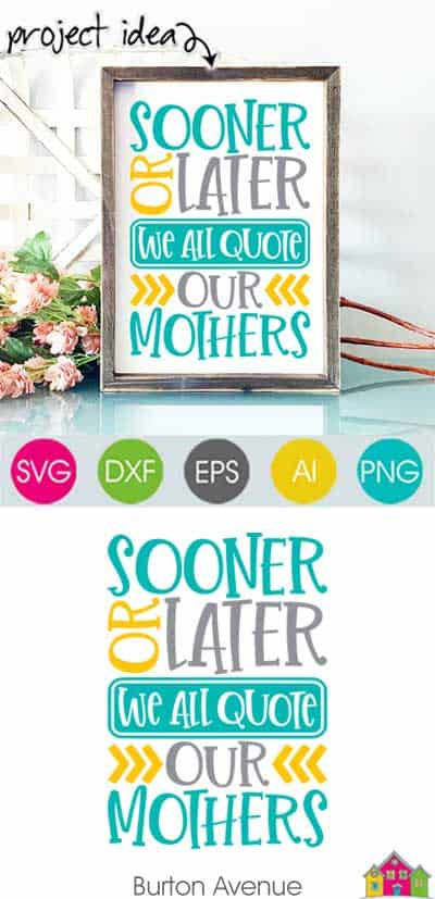 We all Quote our Mothers SVG File